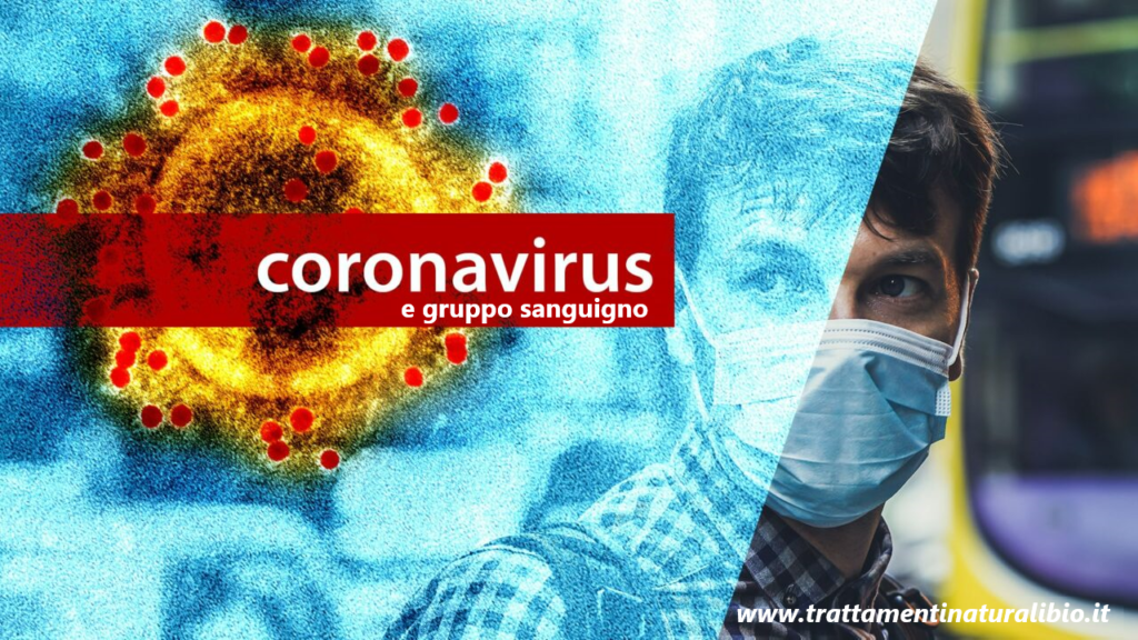 Coronavirus: «Sono più a rischio contagio le persone che hanno il gruppo sanguigno..»